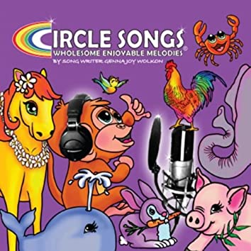 Circle Songs: Wholesome Enjoyable Melodies