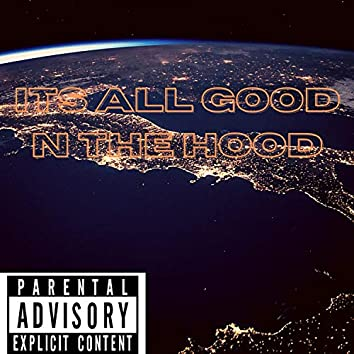 Its All Good N The Hood (feat. Ahk__b)