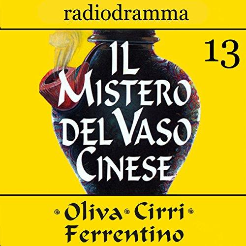 Il mistero del vaso cinese 13 | Carlo Oliva