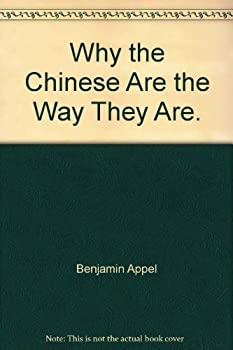 Why the Chinese are the way they are 0316048674 Book Cover