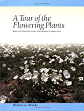 A Tour of the Flowering Plants: Based on the Classification System of the Angiosperm Phylogeny Group