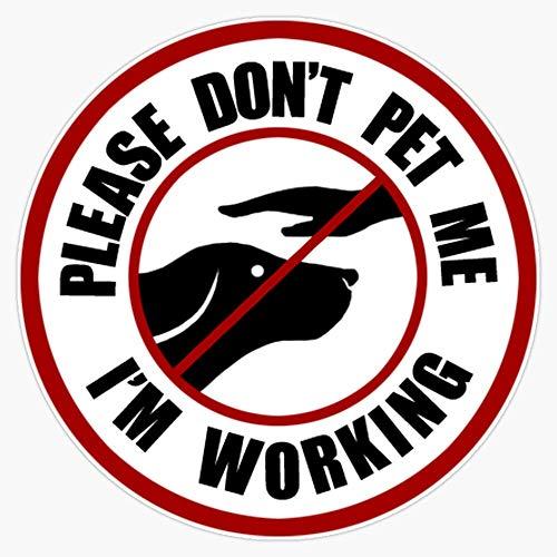 Please Don'T Pet Me I'M Working K9 Service Dog Vinyl Waterproof Sticker Decal Car Laptop Wall Window Bumper Sticker 5'