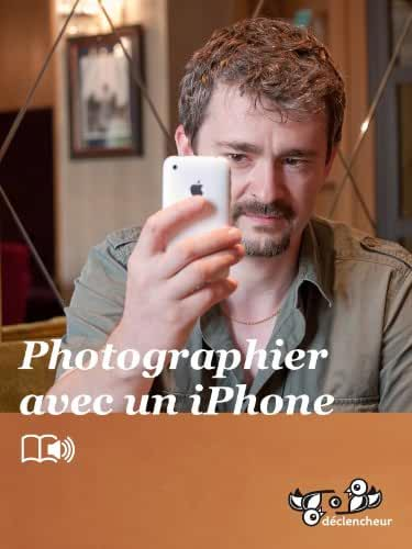 Photographier avec un iPhone
