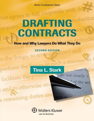 Compare Textbook Prices for Drafting Contracts: How & Why Lawyers Do What They Do, Second Edition Aspen Coursebook 2 Edition ISBN 9780735594777 by Stark, Tina L.