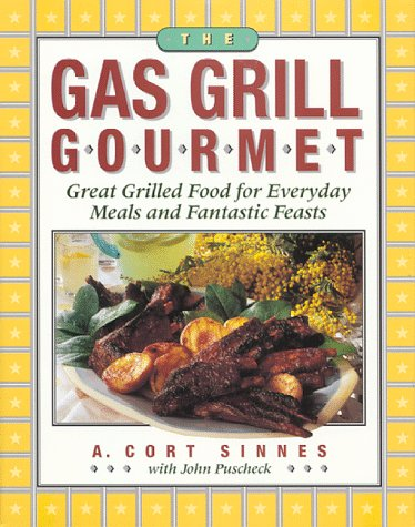 The Gas Grill Gourmet: Great Grilled Food for Everyday Meals and Fantastic Feasts Appliances Cocktails Drinks Kitchen Mixed