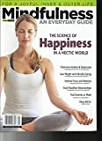 MINDFULNESS AN EVERYDAY GUIDE MAGAZINE, FOR JOYFUL INNER & OUTER LIFE, 2017