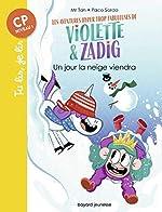 Les aventures hyper trop fabuleuses de Violette et Zadig, Tome 04 - Un jour la neige viendra de Mr Tan