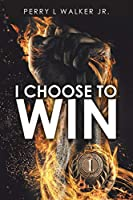 I Choose to Win