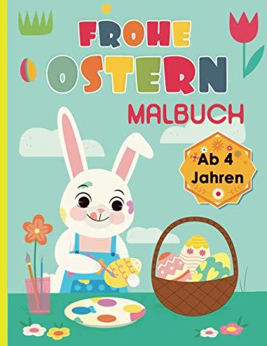Frohe Ostern malbuch, ab 4 Jahren: Oster-Malbuch für Kinder mit über 30 illustrierten Zeichnungen (German Edition)