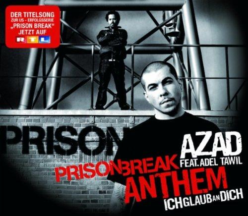 Prison Break Anthem (Ich Glaub An Dich) (Single Version) [feat. Adel Tawil]