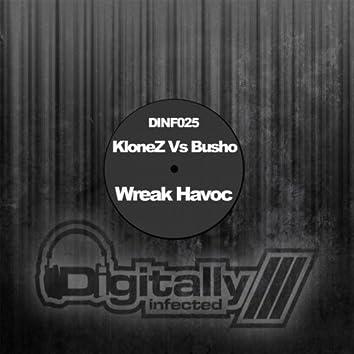 Wreak Havoc (The Remixes) (Klonez vs. Busho)