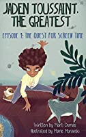 The Quest for Screen Time: Episode 1 (Jaden Toussaint, the Greatest)