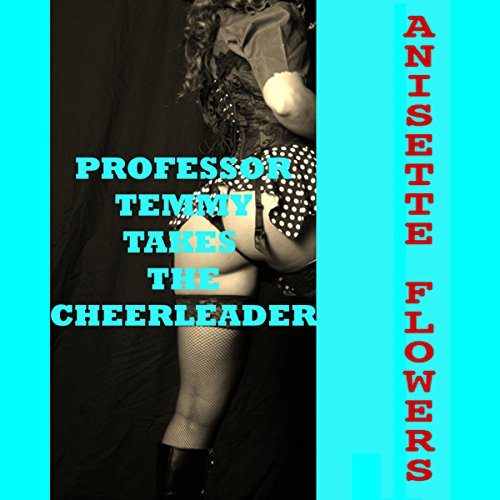Professor Temmy Takes the Cheerleader: A First Lesbian Sex Short audiobook cover art
