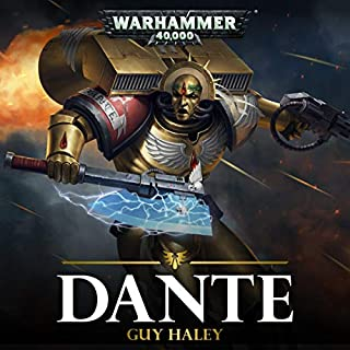 Dante     Warhammer 40,000              By:                                                                                                                                 Guy Haley                               Narrated by:                                                                                                                                 Gareth Armstrong                      Length: 9 hrs and 46 mins     219 ratings     Overall 4.8