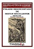 Palacio desencantado de Mister Macallister (Biblioteca histórica de ilusionismo nº 7)