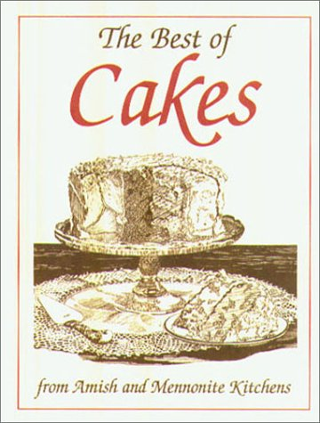 The Best of Cakes: From Amish and Mennonite Kitchens (Miniature Cookbook Collection)