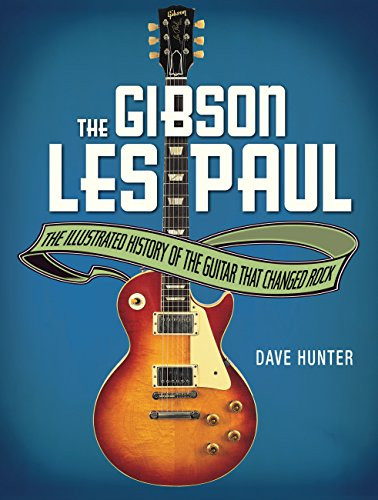The Gibson Les Paul: The Illustrated Story of the Guitar That Changed Rock (English Edition)