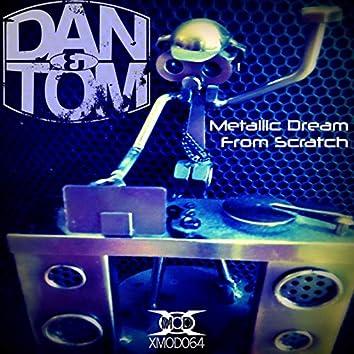 Metallic Dream/From Scratch