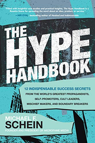 The Hype Handbook: 12 Indispensable Success Secrets From the World's Greatest Propagandists, Self-Promoters, Cult Leaders, Mischief Makers, and Boundary Breakers (English Edition)