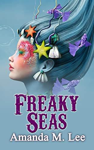 Freaky Seas (A Mystic Caravan Mystery Book 10) by [Amanda M. Lee]