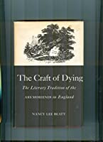 Craft of Dying: The Literary Tradition of the 'Ars Moriendi' in England