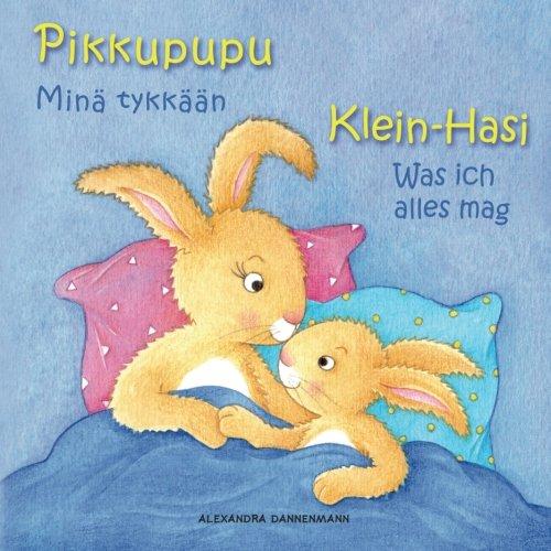 Klein Hasi - Was ich alles mag, Pikkupupu - Minä tykkään: Bilderbuch Deutsch-Finnisch (zweisprachig/bilingual) ab 2 Jahren