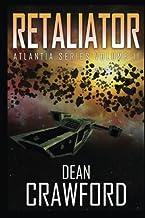 Retaliator: (Atlantia Series Book 2) (Volume 2)