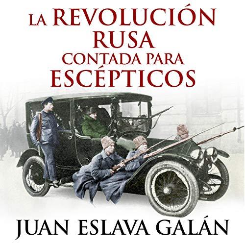 Couverture de La Revolución rusa contada para escépticos (Narración en Castellano) [The Russian Revolution Told for Skeptics (Castilian Narration)]