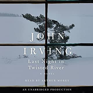 Last Night in Twisted River     A Novel              By:                                                                                                                                 John Irving                               Narrated by:                                                                                                                                 Arthur Morey                      Length: 24 hrs and 28 mins     521 ratings     Overall 4.1