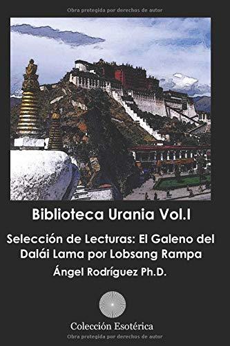 Biblioteca Urania Vol.I: Selección de Lecturas: El Galeno del Dalái Lama por Lobsang Rampa