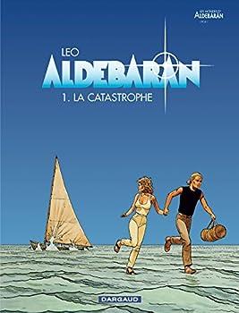 Aldebaran Tome 1: La Catastrophe - Book  of the Les Mondes d'Aldébaran