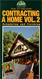 Contracting a Home Vol. 2: Scheduling and Finishing [VHS]