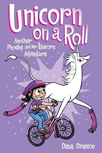 Unicorn on a Roll (Phoebe and Her Unicorn Series Book 2): Another Phoebe and Her Unicorn Adventure (Volume 2)