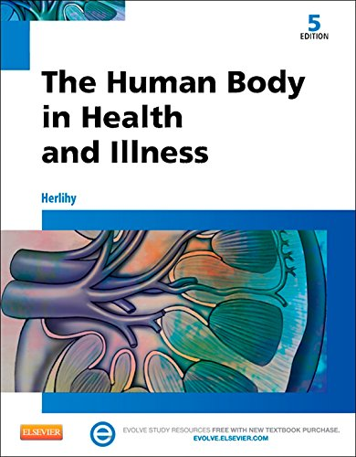 The Human Body in Health and Illness - E-Book