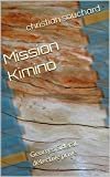 Mission Kimino: Georges Sidéral, détective privé (French Edition)
