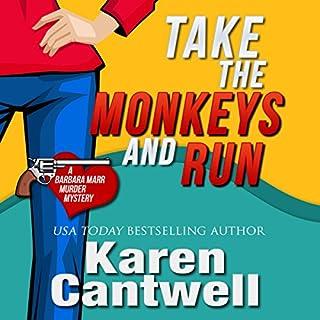 Take the Monkeys and Run (A Barbara Marr Murder Mystery #1) audiobook cover art