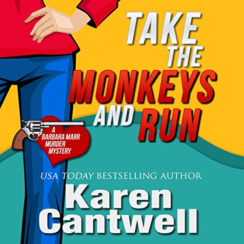 Take the Monkeys and Run (A Barbara Marr Murder Mystery #1) cover art