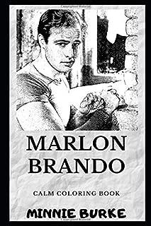 Marlon Brando Calm Coloring Book (Marlon Brando Coloring Books)