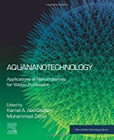 Aquananotechnology: Applications of Nanomaterials for Water Purification (Micro and Nano Technologies)