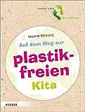Auf dem Weg zur plastikfreien Kita - Ingrid Miklitz