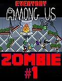 Impostor Everyday Comics: Among Us But Zombie 1 (English Edition)