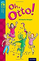 Oxford Reading Tree Treetops Fiction: Level 9 More Pack A: Oh, Otto! (Treetops. Fiction)