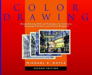 Color Drawing: Design Drawing Skills and Techniques for Architects, Landscape Architects, and Interior Designers, 2nd Edition