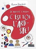 C'est toi l'artiste ! - De Matisse à Warhol... de Marion Deuchars