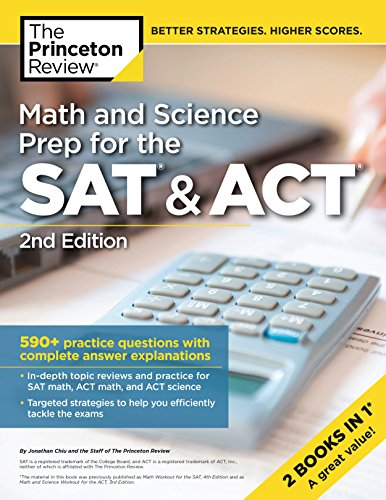 Math and Science Prep for the SAT & ACT, 2nd Edition: 590+ Practice Questions with Complete Answer E