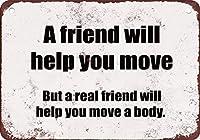 本当の友達があなたの体を動かすのを手伝います面白い金属ティンサイン