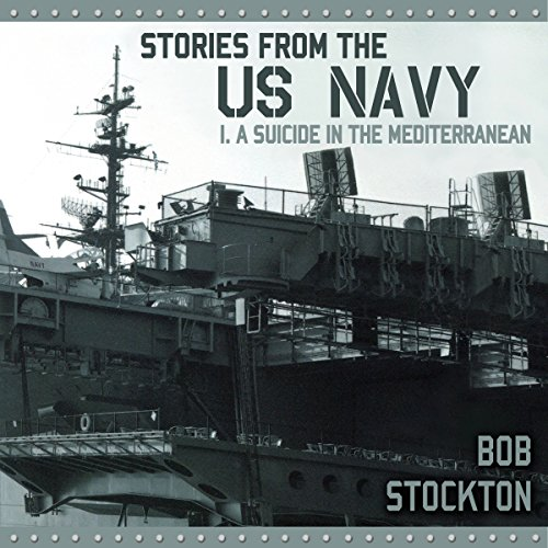 Stories from the US Navy: I. A Suicide in the Mediterranean audiobook cover art