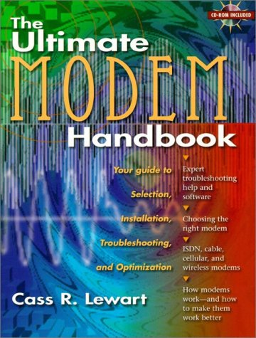 The Ultimate Modem Handbook: Your Guide to Selection, Installation, Troubleshooting, and Optimization
