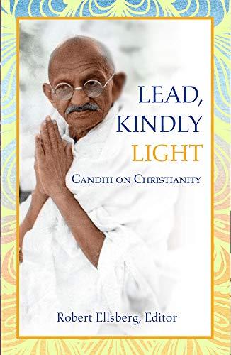 Lead, Kindly Light: Gandhi on Christianity