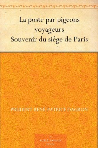 Couverture du livre La poste par pigeons voyageurs Souvenir du siége de Paris